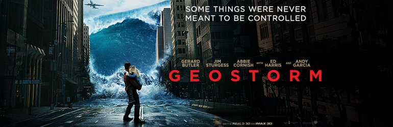 CineReview: Geostorm - Pericol global, o geofurtuna se intrevede la orizont