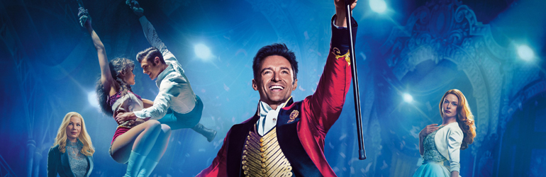 CineReview: The Greatest Showman, un spectacol de 5 stele